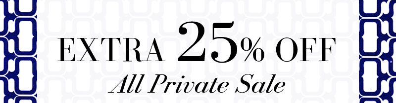 EXTRA 25% OFF All Private Sale