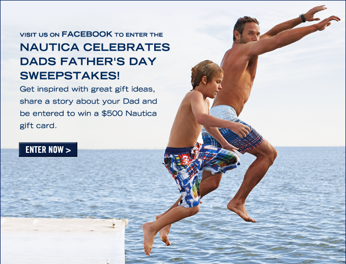 Nautica celebrates Dads Father's Day Sweepstakes!