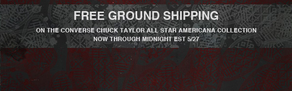 FREE GROUND SHIPPING ON THE CONVERSE CHUCK TAYLOR ALL STAR AMERICANA COLLECTION