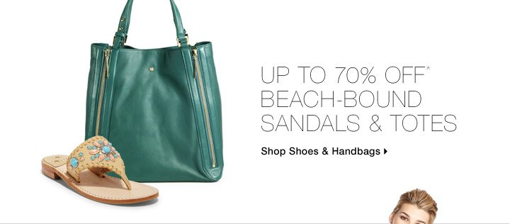 Up To 70% Off* Beach-Bound Sandals & Totes
