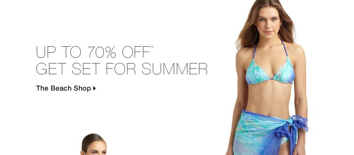 Up To 70% Off* Get Set For Summer