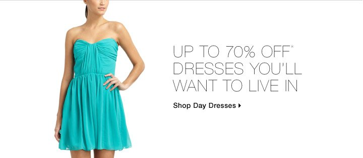 Up To 70% Off* Dresses You'll Want To Live In