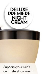 DELUXE PREMIERE NIGHT CREAM. Supports your skin's own collagen.