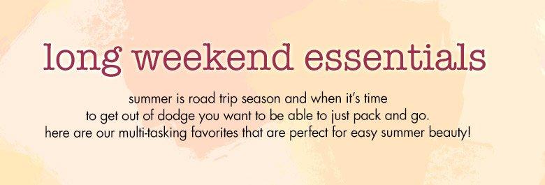 long weekend essentials