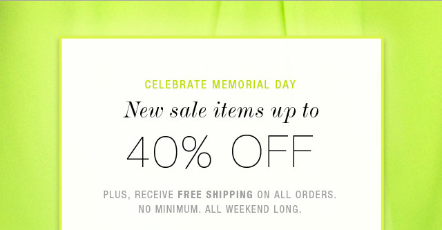 Celebrate Memorial Day - New Sale Items up to 40% Off