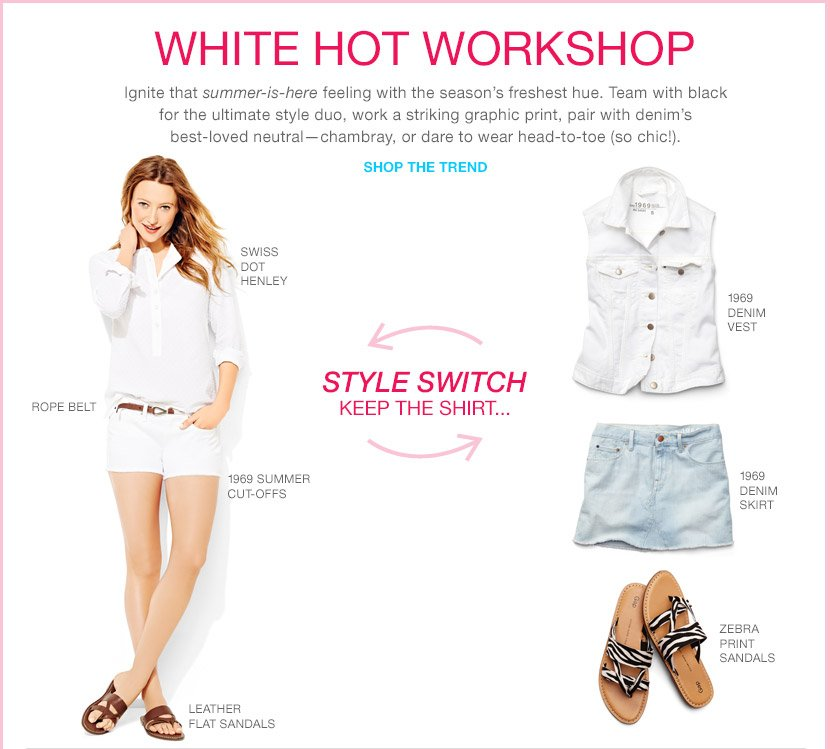 WHITE HOT WORKSHOP | SHOP THE TREND | STYLE SWITCH | KEEP THE SHIRT...