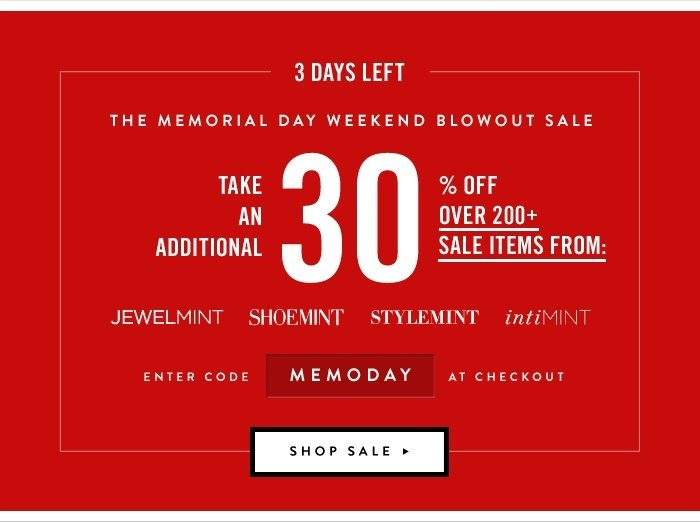 3 Days Left - The Memorial Day Weekend Blowout Sale