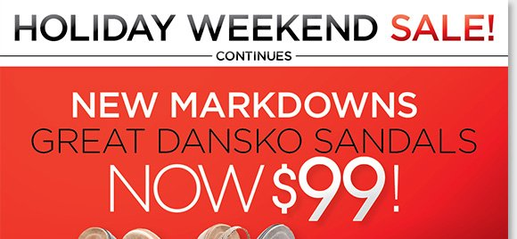 Get great savings on your favorite Dansko sandals, select styles now $99! Plus, find NEW markdowns on 100's of more styles from ABEO, ECCO, Raffini, Taos, and more during our $99 & Under Holiday Weekend Sale. Enjoy FREE 2nd Day Shipping on the 'Huntington' and 'Davenport' from ABEO B.I.O.system.* Shop now at The Walking Company.