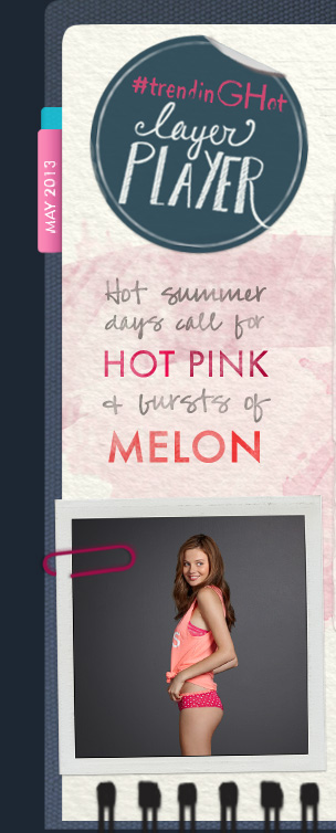 #trendinGHot layer PLAYER Hot summer days call for HOT PINK  & bursts of MELON