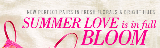 New Perfect Pairs In Fresh Florals & Bright Hues Summer Love is in full Bloom