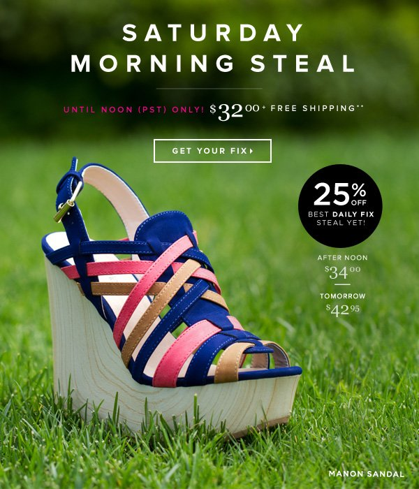 Snag Our Best Saturday Morning Steal Yet!  Get Your Fix