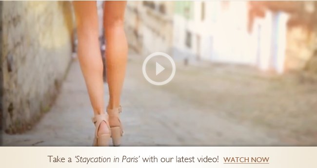 Take a 'Staycation in Paris' with our latest video! Watch Now