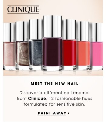 Pretty News for Nails. Discover a different nail enamel from Clinique: 12 fashionable hues formulated for sensitive skin. Paint away