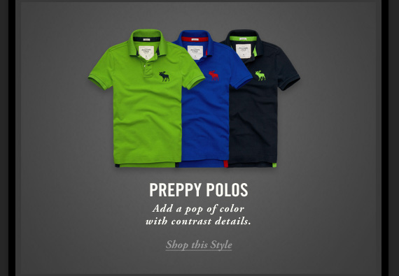 PREPPY POLOS     Add a pop of color     with contrast details.          Shop this Style