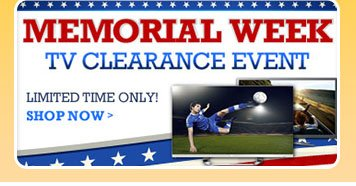 Memorial Week TV Clearance Event. LIMITED TIME ONLY! SHOP NOW.