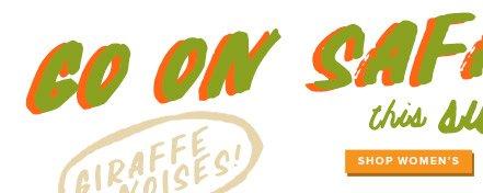 Go on safari this summer - Shop Women's