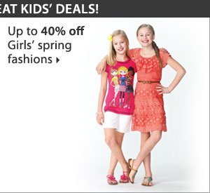 Up to 40% off girls' spring fashions. Shop now.