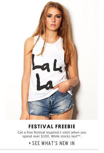 FESTIVAL FREEBIE - See what's new in