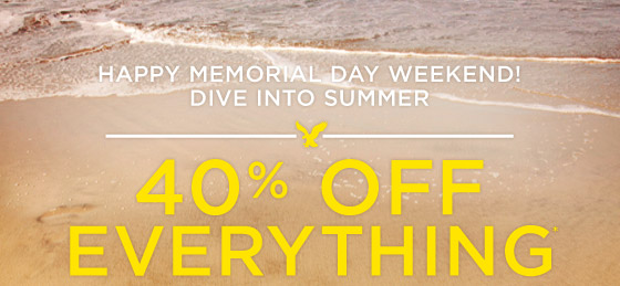 Happy Memorial Day Weekend! Dive Into Summer | 40% Off Everything*