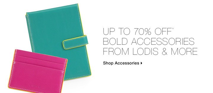 Up To 70% Off* Bold Accessories From Lodis & More