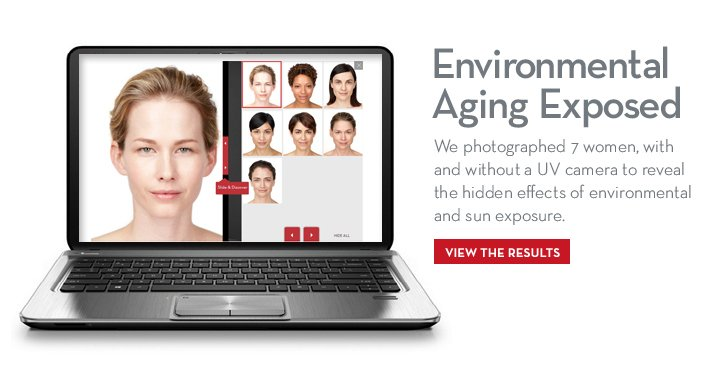 Environmental Aging Exposed. We photographed 7 women, with and without a UV camera to reveal the hidden effects of environmental and sun exposure. VIEW THE RESULTS.