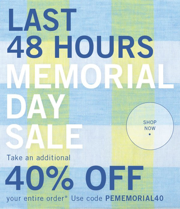 Last 48 Hours! 40% Off Entire Order - Memorial Day Sale