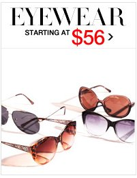 EYEWEAR STARTING AT $56