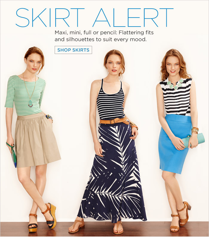 SKIRT ALERT | Maxi, mini, full or pencil: Flattering fits and silhouettes to suit every mood.  SHOP SKIRTS