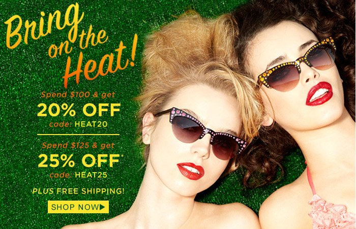 Bring On The Heat! Get up to 25% off your order plus Free Shipping