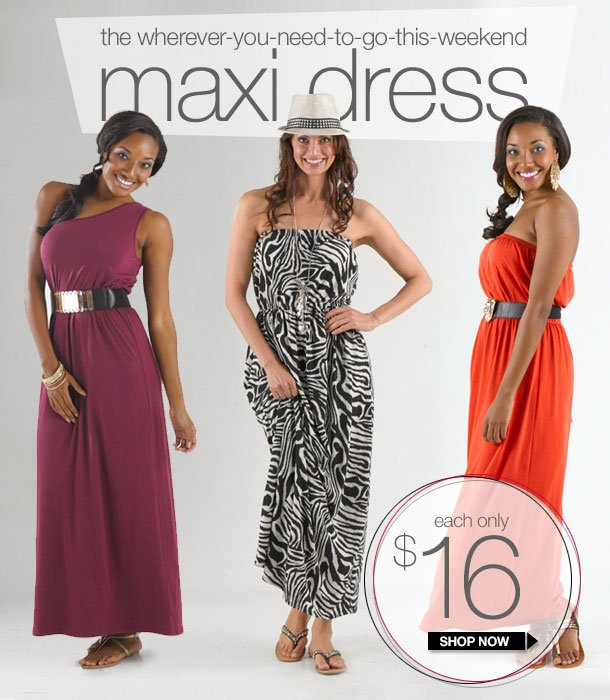 The-Wherever-You-Need-To-Go-This-Weekend MAXI DRESS! Starting at $16! SHOP NOW!