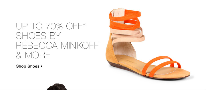 Up To 70% Off* Shoes By Rebecca Minkoff & More