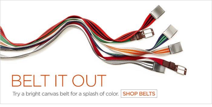 BELT IT OUT | Try a bright canvas belt for a splash of color. SHOP BELTS