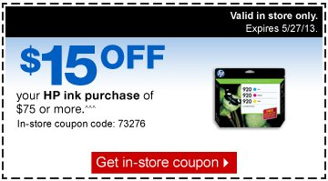 $15 off  your HP ink purchase of $75 or more.^^^ In-store coupon code: 73276. Get  in-store coupon. Valid in store only. Expires 5/27/13.