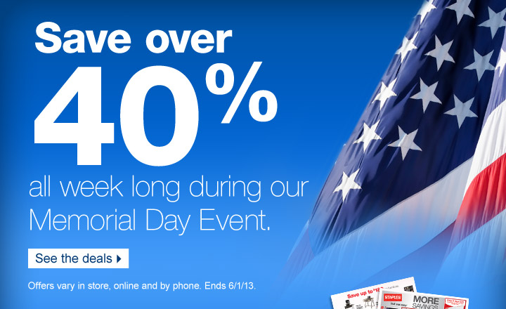 Save  over 40% all week long during our Memorial Day Event. See the deals.  Offers vary in store, online and by phone. Ends 6/1/13.