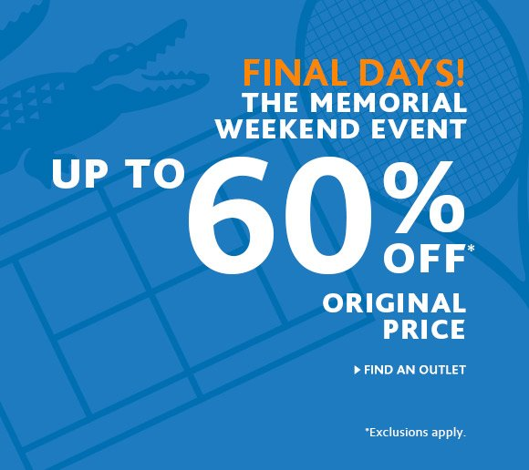 FINAL DAYS. UP TO 60% OFF. FIND AN OUTLET