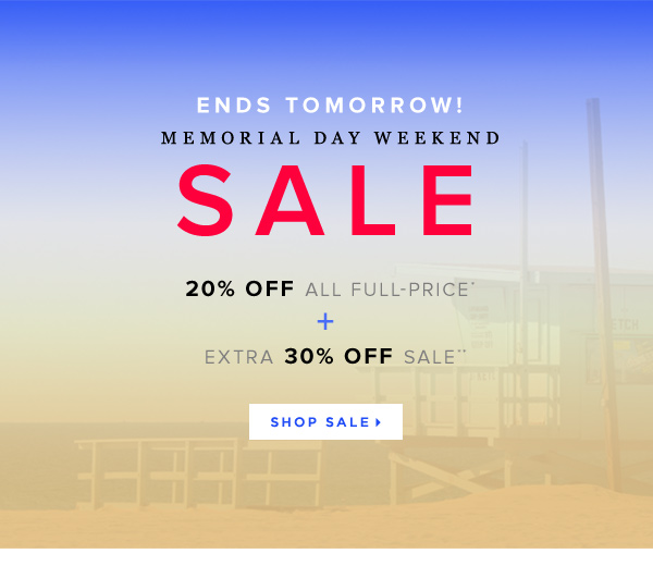 20% Off* Full-Price + Extra 30% Off Sale** During Our Memorial Day Sale     Shop Sale