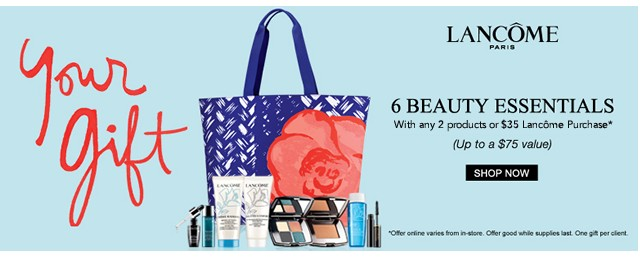 LANCOME. 6 Beauty Essentials with any 2-product Lancome purchase. Shop now.
