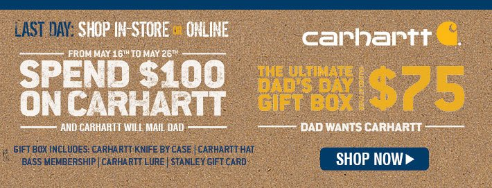 "In-store and Onine - Spend $100 on Carhartt and Carhartt wil mail Dad ""The Ultimate Dad's Day Gift Box. Box Includes: Carhartt Knife by case, Carhartt Hat, Bass Membership, Carhartt Lure, and Stanley Gift Card"