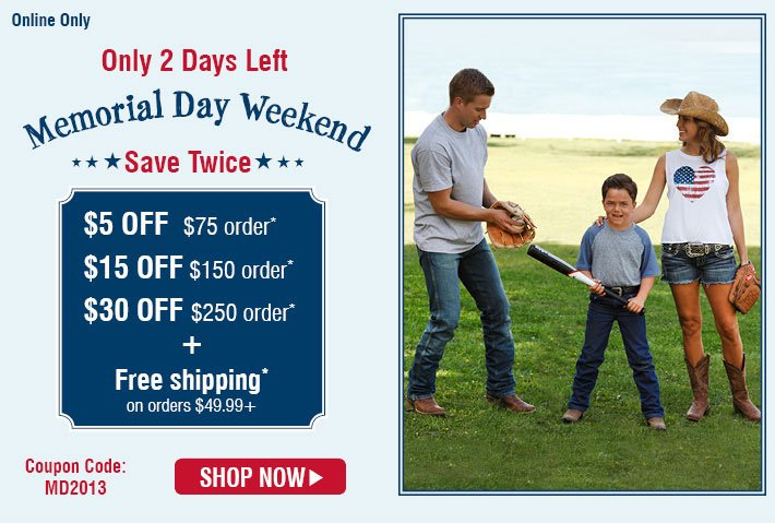 Memorial Day Weekend Save Twice - $5 Off $75 Order, $15 Off $150 Order, $30 Off $250 Order