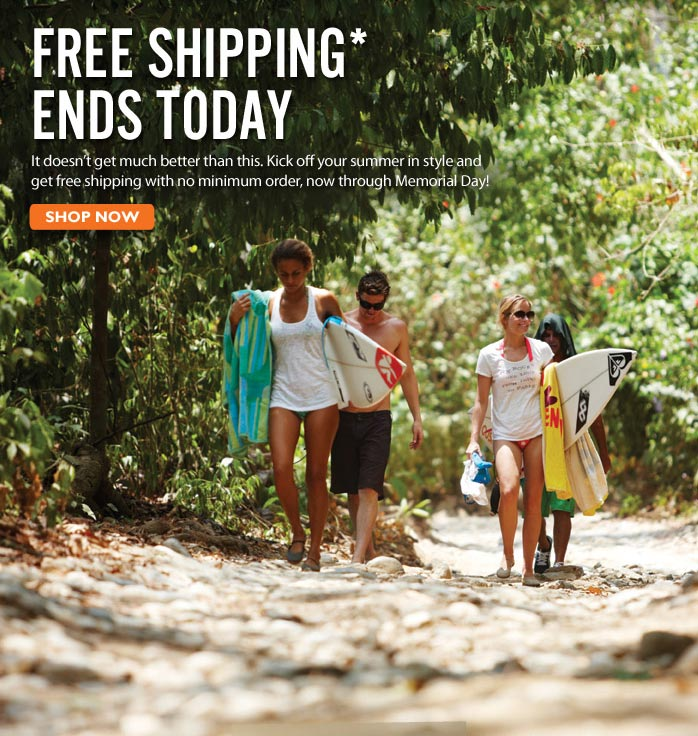 Free Shipping & Long Weekends Kick off your summer in style and get free shipping with no minimum order, now through Memorial Day! Shop Now