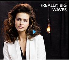 (really) big waves