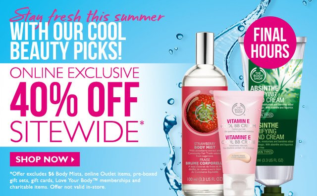 Stay fresh this summer WITH OUR COOL BEAUTY PICKS! -- ONLINE EXCLUSIVE -- 40% OFF SITEWIDE* -- FINAL HOURS -- SHOP NOW