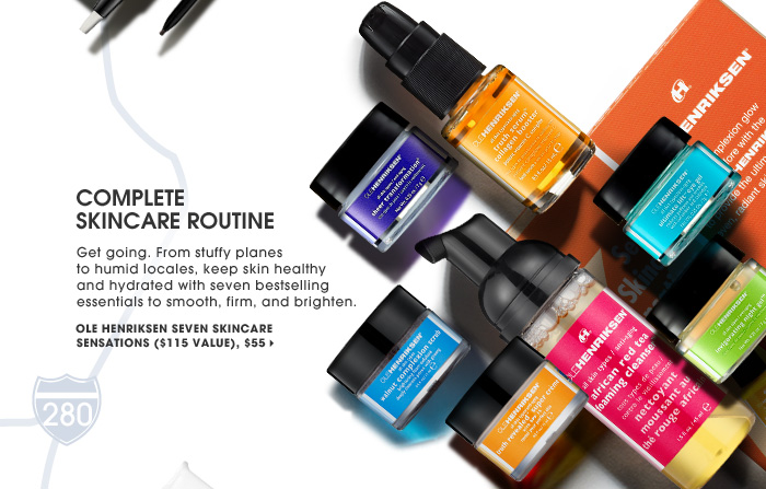 Complete Skincare Routine. Get going. From stuffy planes to humid locales, keep skin healthy and hydrated with seven bestselling essentials to smooth, firm, and brighten. exclusive . limited edition . ships for free. Ole Henriksen Seven Skincare Sensations ($115 Value), $55