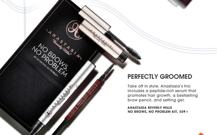 Perfectly Groomed. Take off in style. Anastasia's trio includes a peptide-rich serum that promotes hair growth, a bestselling brow pencil, and setting gel. new. Anastasia Beverly Hills No Brows, No Problem Kit, $59