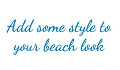 Add some style to your beach look