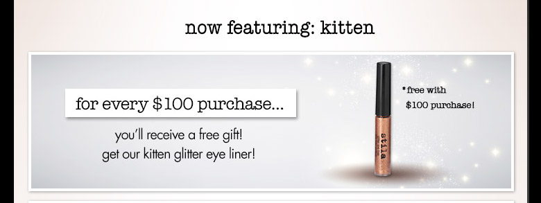 $100 purchase get kitten glitter eye liner