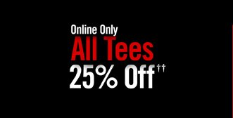 ONLINE ONLY - ALL TEES 25% OFF††