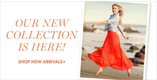 Our new collection is here!  SHOP NEW ARRIVALS