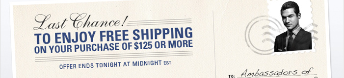 Last Chance to Enjoy Free Shipping on your purchase!