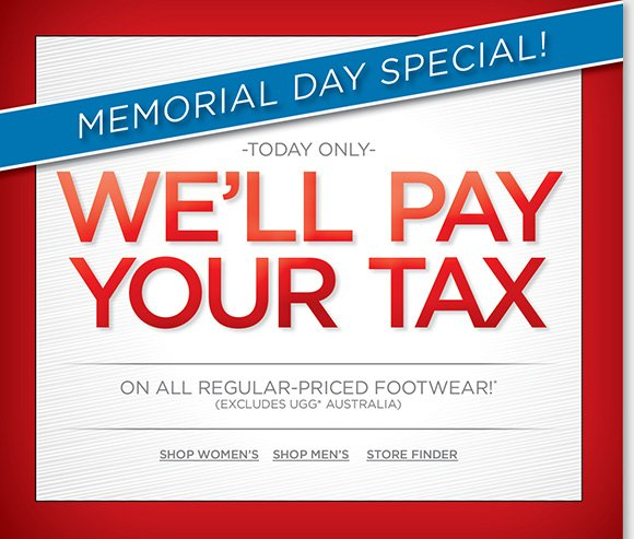 Shop online and in-stores today and we'll pay your tax on regular priced footwear* during our Memorial Day Special! Plus, last chance for our $99 & Under Holiday Weekend Sale! Save on 100's of styles from Dansko, ECCO, Raffini, ABEO & more! Shop online and in-stores now at The Walking Company.